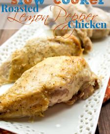 Slow Cooker Roasted Lemon Pepper Chicken