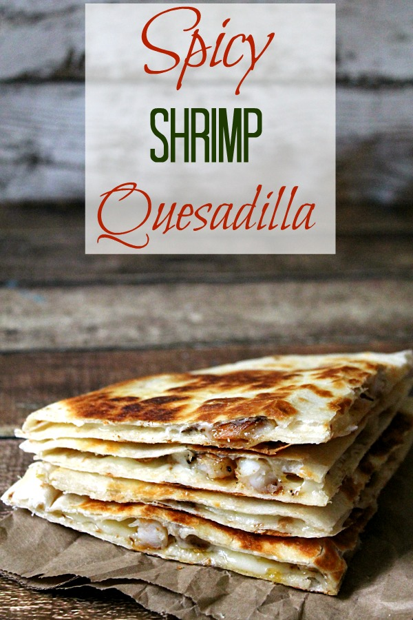 Spicy Shrimp Quesadilla