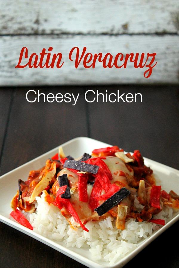 Latin Veracruz Cheesy Chicken